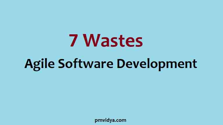 7 Wastes of Agile Software development